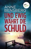 Anne Bensberg: Und ewig währt die Schuld ★★★★