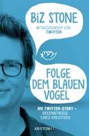 Biz Stone: Folge dem blauen Vogel – Die Twitter-Story ★★★★★