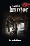 Ernst Vlcek: Dorian Hunter 24 - Der weiße Mönch