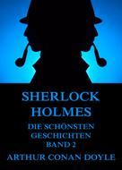 Arthur Conan Doyle: Sherlock Holmes - Die schönsten Detektivgeschichten, Band 2 ★★★★★