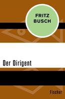 Fritz Busch: Der Dirigent