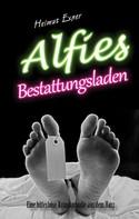 Helmut Exner: Alfies Bestattungsladen ★★★★