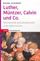 Michel Clévenot: Luther, Müntzer, Calvin und Co. ★★