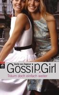 Cecily von Ziegesar: Gossip Girl - Träum doch einfach weiter ★★★★