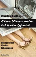 Christine Nöstlinger: Eine Frau sein ist kein Sport ★★★★