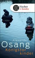 Alexander Osang: Königstorkinder ★★★★