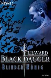 Blinder König - Black Dagger 14 - Roman