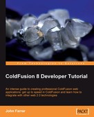 John Farrar: ColdFusion 8 Developer Tutorial