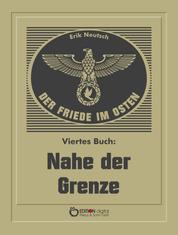 Der Friede im Osten. Viertes Buch - Nahe der Grenze