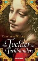 Constanze Wilken: Die Tochter des Tuchhändlers ★★★★