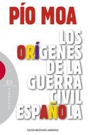 Pío Luis Moa Rodríguez: Los orígenes de la guerra civil española