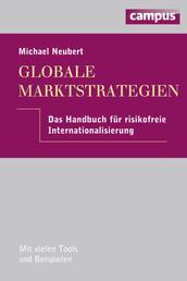 Globale Marktstrategien - Das Handbuch für risikofreie Internationalisierung