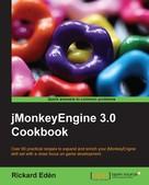 Rickard Eden: jMonkeyEngine 3.0 Cookbook