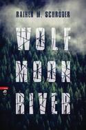 Rainer M. Schröder: Wolf Moon River
