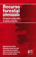 Eugenio Corea Arias: Recurso forestal amenazado