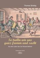 Thomas Striebig: So trolln wir uns ganz fromm und sacht