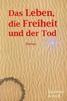 Salomon Arendt: Das Leben, die Freiheit und der Tod
