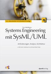 Systems Engineering mit SysML/UML - Anforderungen, Analyse, Architektur. Mit einem Geleitwort von Richard Mark Soley