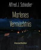 Alfred J. Schindler: Marlenes Vermächtnis ★★★★