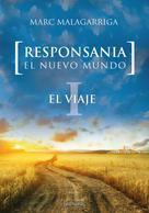 Marc Malagarriga: Responsania. El nuevo mundo