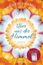 Über uns der Himmel - Roman