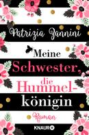 Patrizia Zannini: Meine Schwester, die Hummelkönigin ★★★★★