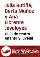 Julia Butiñá, Berta Muñoz y Ana Llorente Javaloyes: Guía de teatro infantil y juvenil