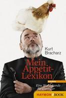 Kurt Bracharz: Mein Appetit-Lexikon