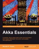 Munish K. Gupta: Akka Essentials