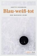Anette Huesmann: Blau-weiß-tot ★★★