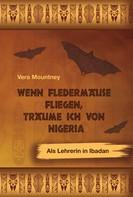 Vera Mountney: Wenn Fledermäuse fliegen, träume ich von Nigeria ★★★★