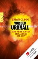 Brian Clegg: Vor dem Urknall ★★★★