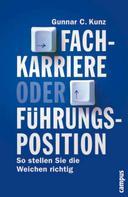 Gunnar C. Kunz: Fachkarriere oder Führungsposition