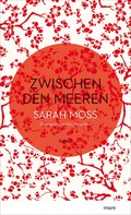 Sarah Moss: Zwischen den Meeren ★★★★