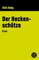 Felix Huby: Der Heckenschütze ★★★★