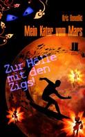 Kris Benedikt: Mein Kater vom Mars - Zur Hölle mit den Zigs! ★★★★