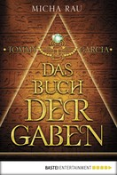 Micha Rau: Tommy Garcia - Das Buch der Gaben ★★★★★