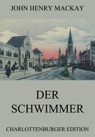 John Henry Mackay: Der Schwimmer ★★★★★