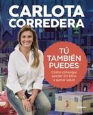Carlota Corredera: Tú también puedes