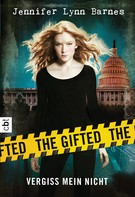 Jennifer Lynn Barnes: The Gifted - Vergiss mein nicht ★★★★★