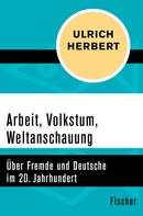 Ulrich Herbert: Arbeit, Volkstum, Weltanschauung