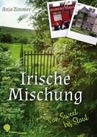 Anja Zimmer: Irische Mischung - von sweet bis stout ★★★★