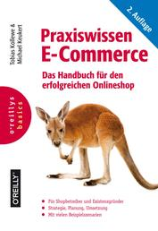 Praxiswissen E-Commerce - Das Handbuch für den erfolgreichen Onlineshop