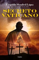 Leopoldo Mendívil López: Secreto Vaticano (Serie Secreto 4)