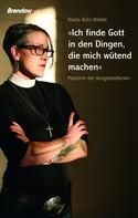 Nadia Bolz-Weber: Ich finde Gott in den Dingen, die mich wütend machen ★★★★★