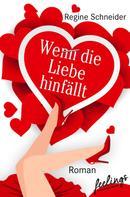 Regine Schneider: Wenn die Liebe hinfällt ★★★