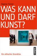 Dagmar Fenner: Was kann und darf Kunst?