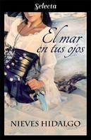 Nieves Hidalgo: El mar en tus ojos