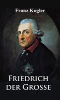 Franz Kugler: Friedrich der Große