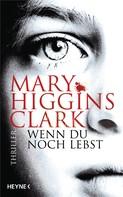 Mary Higgins Clark: Wenn du noch lebst ★★★★